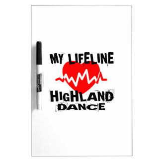 MY LIFE LINA HIGHLAND DANCING DANCE DESIGNS DRY ERASE BOARD