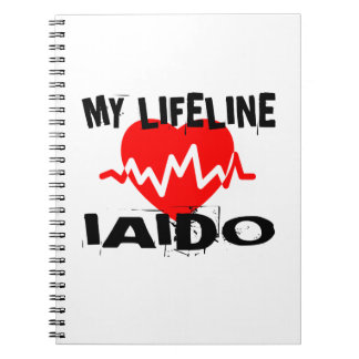 MY LIFE LINA IAIDO MARTIAL ARTS DESIGNS NOTEBOOKS