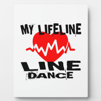 MY LIFE LINA LINE DANCING DANCE DESIGNS PLAQUE