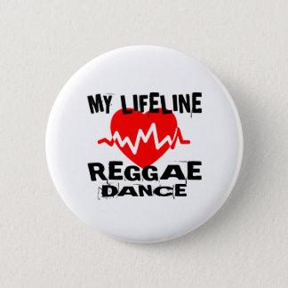 MY LIFE LINA REGGAE DANCE DESIGNS 2 INCH ROUND BUTTON