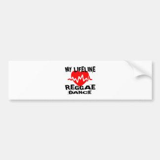 MY LIFE LINA REGGAE DANCE DESIGNS BUMPER STICKER