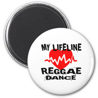 MY LIFE LINA REGGAE DANCE DESIGNS MAGNET