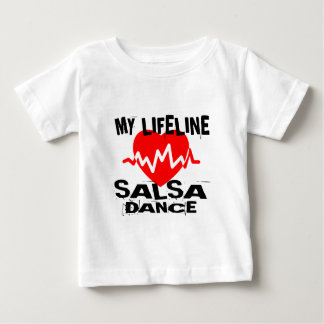 MY LIFE LINA SALSA DANCE DESIGNS BABY T-Shirt