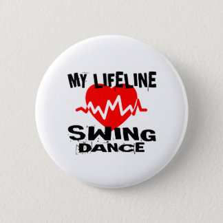 MY LIFE LINA SWING DANCE DESIGNS 2 INCH ROUND BUTTON