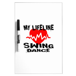 MY LIFE LINA SWING DANCE DESIGNS DRY ERASE BOARD