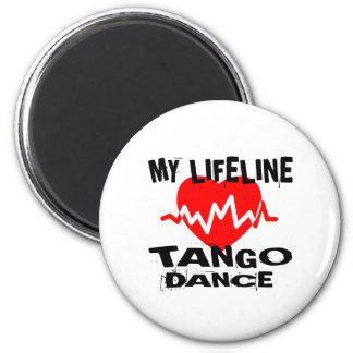 MY LIFE LINA TANGO DANCE DESIGNS MAGNET