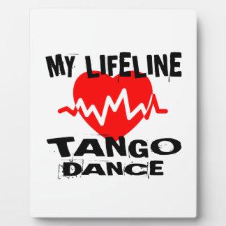 MY LIFE LINA TANGO DANCE DESIGNS PLAQUE