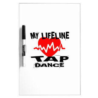 MY LIFE LINA TAP DANCE DESIGNS DRY ERASE BOARD