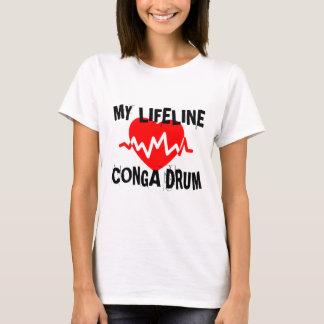 MY LIFE LINE CONGA DRUM MUSIC DESIGNS T-Shirt