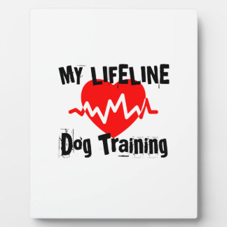 My Life Line Dog Training Sports Designs Plaque