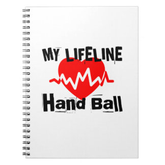 My Life Line Hand Ball Sports Designs Notebook