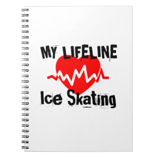 My Life Line Ice Skating Sports Designs Notebooks