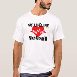 My Life Line Netball Sports Designs T-Shirt