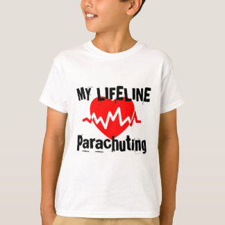 My Life Line Parachuting Sports Designs T-Shirt