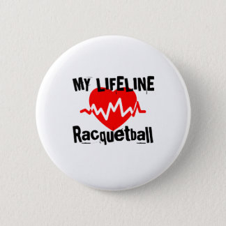 My Life Line Racquetball Sports Designs 2 Inch Round Button