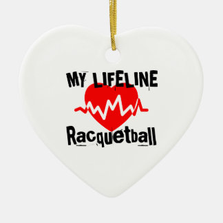 My Life Line Racquetball Sports Designs Ceramic Ornament