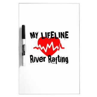 My Life Line River Rafting Sports Designs Dry Erase Board