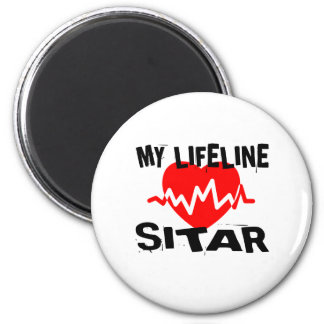 MY LIFE LINE SITAR MUSIC DESIGNS MAGNET