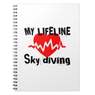 My Life Line Sky diving Sports Designs Spiral Notebook
