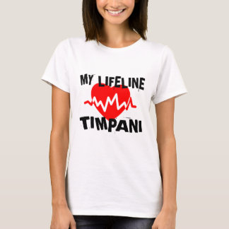 MY LIFE LINE TIMPANI MUSIC DESIGNS T-Shirt