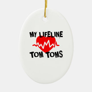 MY LIFE LINE TOM TOMS MUSIC DESIGNS CERAMIC ORNAMENT