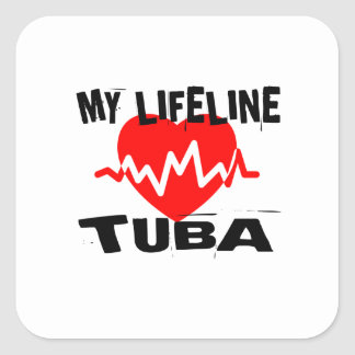 MY LIFE LINE TUBA MUSIC DESIGNS SQUARE STICKER
