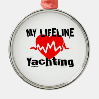My Life Line Yachting Sports Designs Metal Ornament