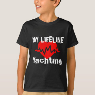 My Life Line Yachting Sports Designs T-Shirt