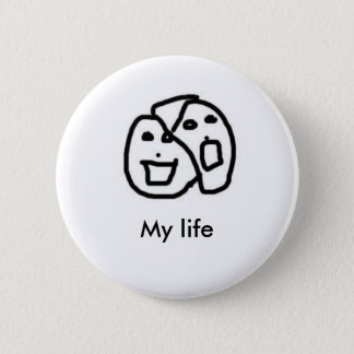 My life, My life 2 Inch Round Button