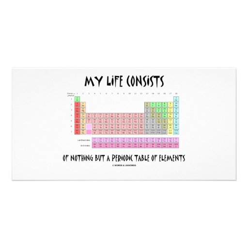 My Life Nothing But Periodic Table Of Elements Customized Photo Card