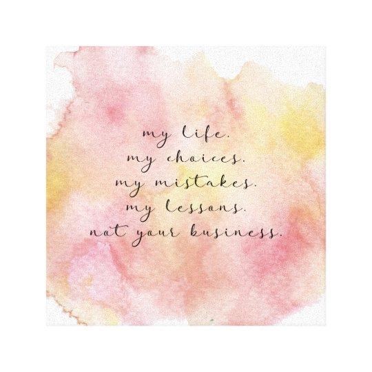 My life quote canvas print