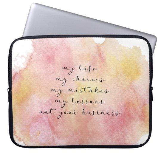 My life quote laptop sleeve