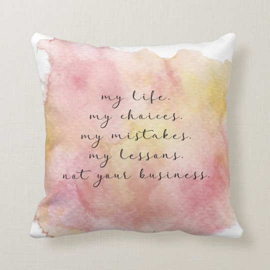 My life quote pillow