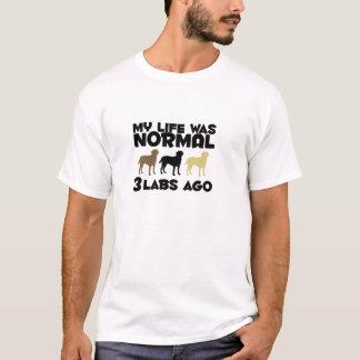 My Life Was Normal 3 Labradors Ago T-Shirt