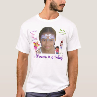 my lil'nana is 5 today! T-Shirt