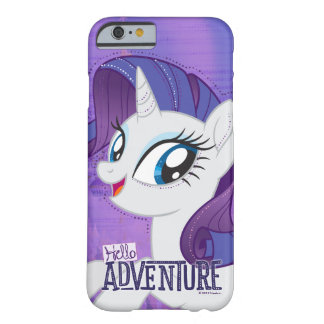 My Little Pony | Rarity - Hello Adventure Barely There iPhone 6 Case