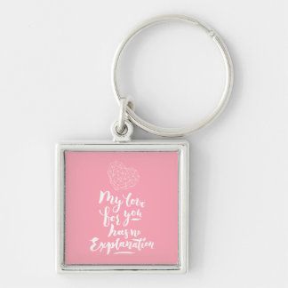 My love for you has no explanation Silver-Colored square keychain