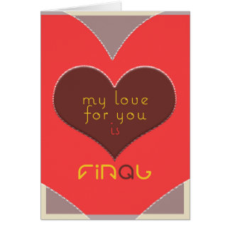 My love for you is final card
