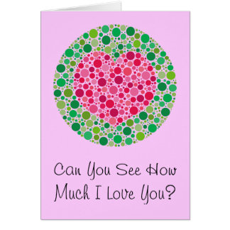 My Love is Colour Blind, Can You See How Much I... Card