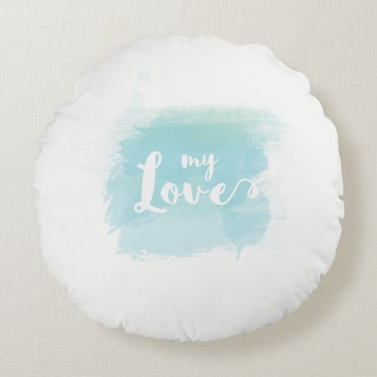 """My love"" pretty blue watercolor calligraphy pillo Round Pillow"