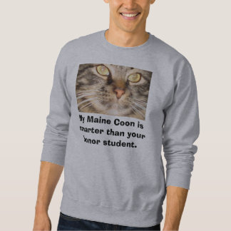 My Maine Coon is Smarter Than Your Honor Student Sweatshirt