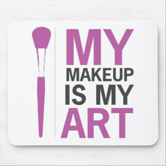 My Makeup is My Art Mouse Pad