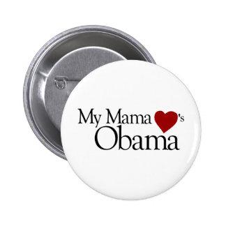 My Mama Loves Obama Pins