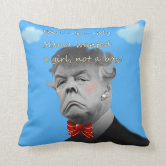 My Mama Wanted A Girl. Throw Pillow