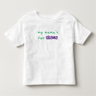 My Mama's For Obama Toddler T-Shirt