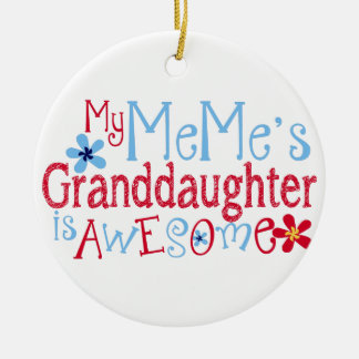 My MeMe's Granddaughter Is Awesome Ceramic Ornament