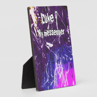 My messenger Luke chapter 7 Plaque