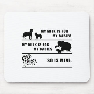 my milk is for my babies mouse pad