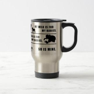 my milk is for my babies travel mug