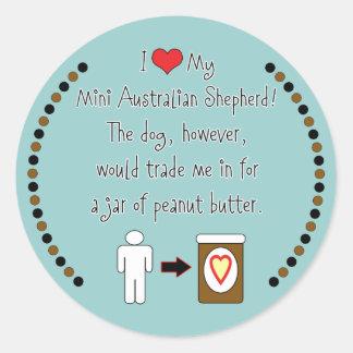 My Mini Australian Shepherd Loves Peanut Butter Round Stickers